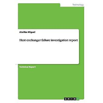 Varmeveksler fiasko undersøgelsesrapport af Miguel & Ataliba