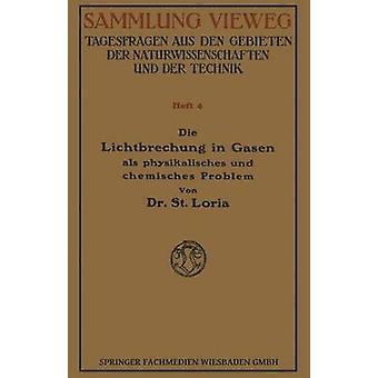 Die Lichtbrechung in Gasen als Physikalisches und Chemisches Problem by Loria & Stanislaw