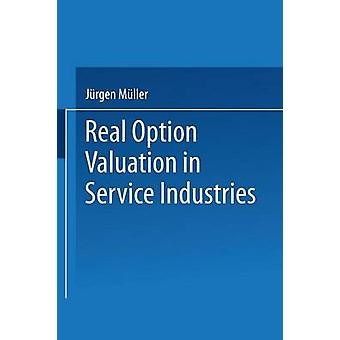 Real Option Valuation in Service Industries by Mller & Jrgen