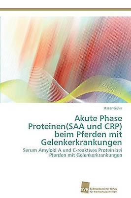 Akute Phase ProugeeinenSAA und CRP beim Pferden mit Gelenkerkrankungen by Gler Hacer
