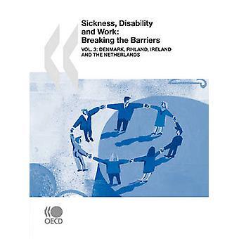 Discapacidad de la enfermedad y el trabajo rompiendo la barreras Vol. 3 Dinamarca Finlandia Irlanda y los países bajos por la publicación de la OCDE