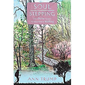 Soul Stepping: tio gudomliga spel att spela medan Walking