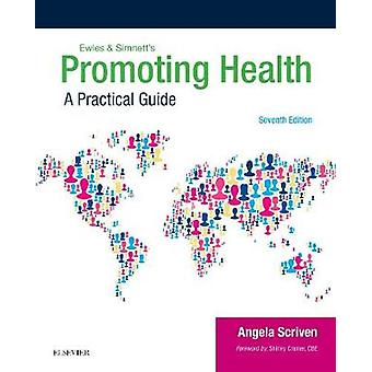 Ewles & Simnett's Promoting Health - A Practical Guide by Angela Scriv
