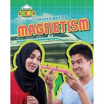 Investigating Magnetism by Richard Spilsbury - 9780778742081 Book