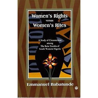 Women's Rights Versus Women's Rites - A Study of Circumcision Among th