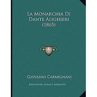 La Monarchia Di Dante Alighieri (1865) by Giovanni Carmignani - 97811