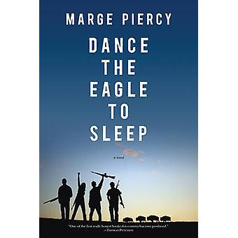 Dance the Eagle to Sleep by Marge Piercy - 9781604864564 Book