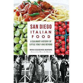 San Diego Italian Food - A Culinary History of Little Italy and Beyond