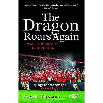 The Dragon Roars Again by Jamie Thomas - 9781784612436 Book