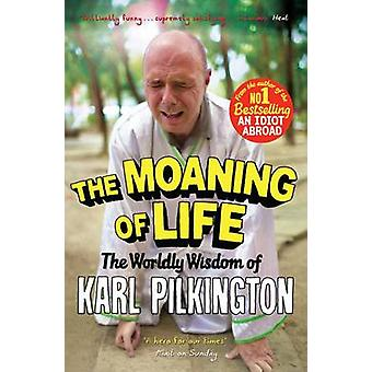 The Moaning of Life by Karl Pilkington & Freddie Claire