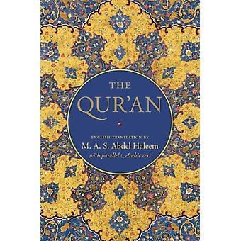 The Qur'an: English translation with parallel Arabic text (Hardcover) by Abdel Haleem M. A. S.