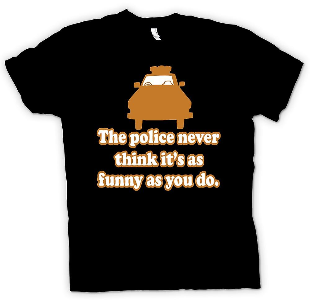 Mens T-shirt - The police never think its as funny as you do - Quote