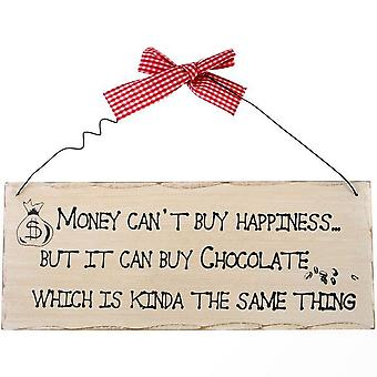 Something Different Money Cant Buy You Happiness Hanging Sign