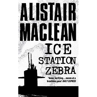 Ice Station Zebra by Alistair MacLean - 9780006161417 Book