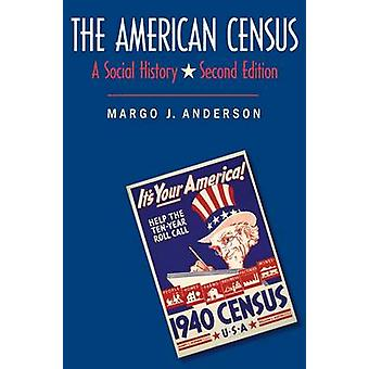 The American Census - A Social History (2nd Revised edition) by Margo