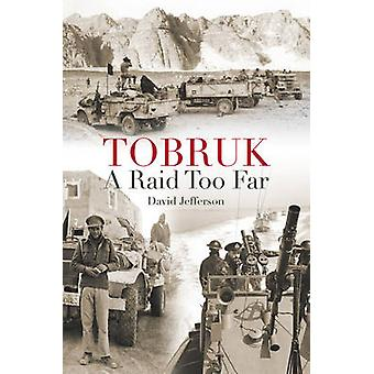 Tobruk - A Raid Too Far by David Jefferson - 9780709092988 Book