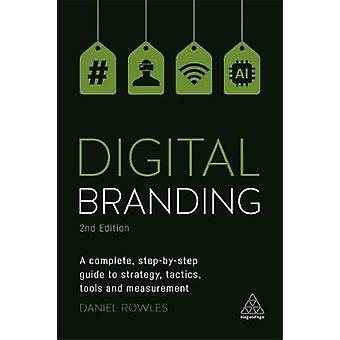 Digital Branding - A Complete Step-by-Step Guide to Strategy - Tactics
