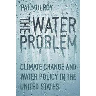 The Water Problem - Climate Change and Water Policy in the United Stat