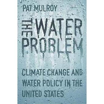 Vattenproblemet - klimatförändringar och vattenpolitiken i enad Stat