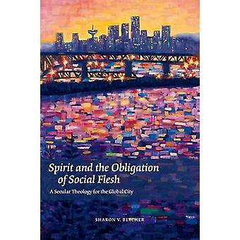 Spirit and the Obligation of Social Flesh - A Secular Theology for the