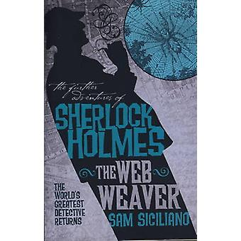 The Further Adventures of Sherlock Holmes - Web Weaver by Sam Sicilian