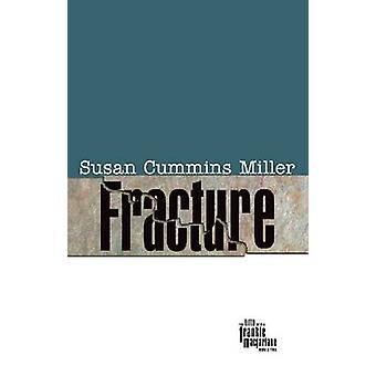 Fracture by Susan Cummins Miller - 9780896726857 Book