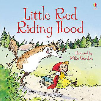 Little Red Riding Hood (New edition) by Susanna Davidson - Mike Gordo