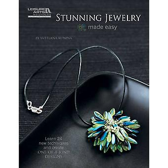 Stunning Jewelry Made Easy - Learn 24 New Techniques and Create One-of