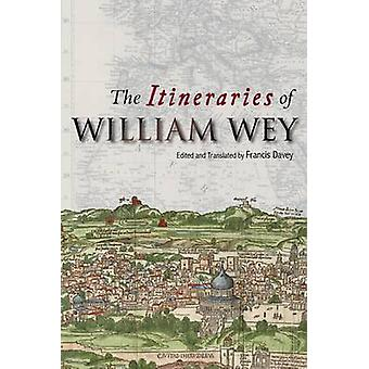 The Itineraries of William Wey by Francis Davey - Francis Davey - 978