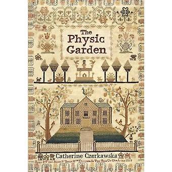 The Physic Garden by Catherine Czerkawska - 9781908643513 Book