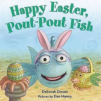 Happy Easter - Pout-Pout Fish by Deborah Diesen - Dan Hanna - 9780374