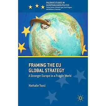 Framing the EU Global Strategy - A Stronger Europe in a Fragile World