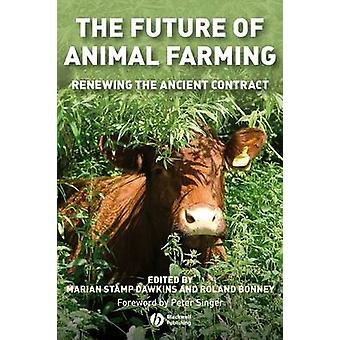 The Future of Animal Farming - Renewing the Ancient Contract by Marian
