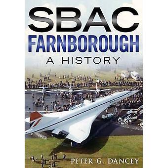 SBAC Farnborough - A History by Peter G. Dancey - 9781781552384 Book