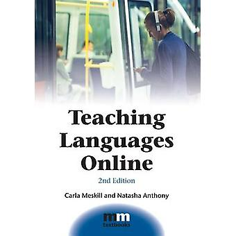 Teaching Languages Online (2nd Revised edition) by Carla Meskill - Na