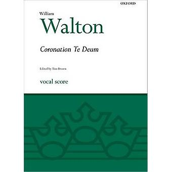 Coronation Te Deum - Vocal Score (2nd Revised edition) by William Walt