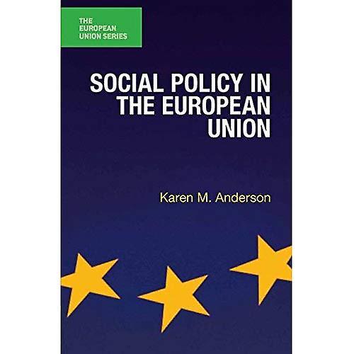 Social Policy in the European Union (The European Union Series)