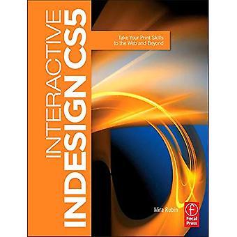 Interactive Indesign CS5: Prenez vos capacités d'impression sur le Web et au-delà
