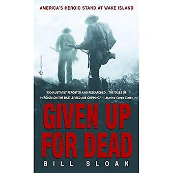 Given Up for Dead: America's Heroic Stand at Wake Island