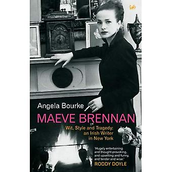 Maeve Brennan: Wit, Style and Tragedy - An Irish Writer in New York