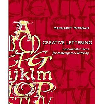 Creative Lettering: Experimental Ideas for Contemporary Lettering
