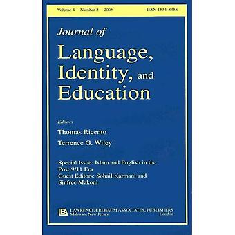 Islam And English in the Post-9/11 Era A Special Issue of the Journal of Language, Identity,...