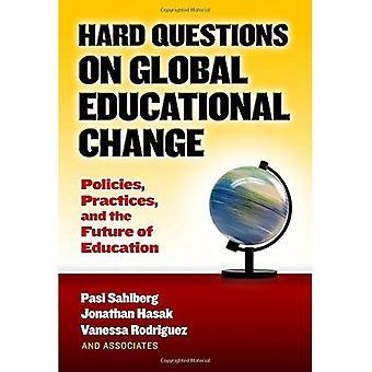 Des Questions difficiles sur le changement éducatif Global: politiques, pratiques et l'avenir de l'éducation