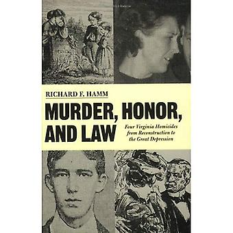 Omicidio, onore e legge: quattro omicidi di Virginia da ricostruzione attraverso la grande depressione (Sud America)