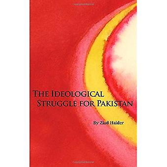 The Ideological Struggle for Pakistan (Herbert & Jane Dwight Working Group on Islamism and the International Order)