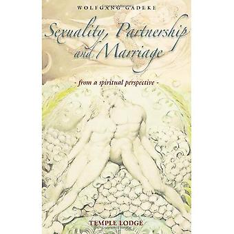 Sexuality, Partnership and Marriage: From a Spiritual Perspective