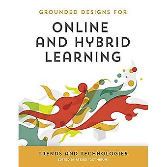 Online and Hybrid Learning: Trends and Technologies (Grounded Designs for Online and Hybrid Learning)