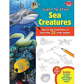 Learn to Draw Sea Creatures: Step-by-step instructions for more than 25 ocean animals - 64 pages of drawing fun...
