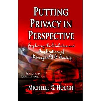 Putting Privacy in Perspective (Privacy and Identity Protection)