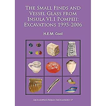 The Small Finds and Vessel Glass from Insula vi.1 Pompeii: Excavations 1995-2006 (Archaeopress Roman Archaeology)